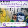 free online workshop: reclaiming self-esteem after chronic illness